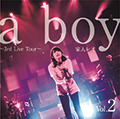 『a boy 〜3rd Live Tour〜(Vol.2)』