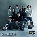 『Goose house Phrase #04 Beautiful Life』