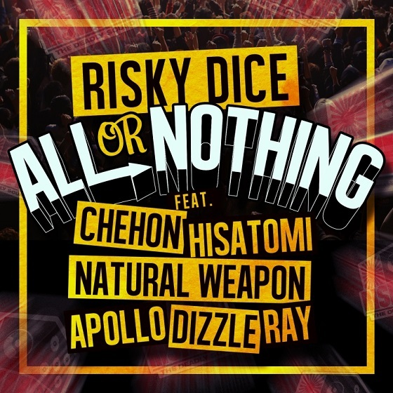 「ALL or NOTHING feat. CHEHON,HISATOMI,NATURAL WEAPON,APOLLO,DIZZLE,RAY」