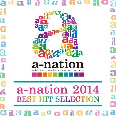 『a-nation 2014 BEST HIT SELECTION』