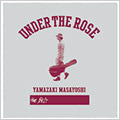 UNDER THE ROSE 〜B-sides & Rarities 2005-2015〜