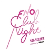 FNO Club Night @ LAFORET supported by AWA