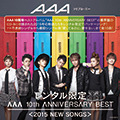 『AAA 10th ANNIVERSARY BEST<2015 NEW SONGS>』