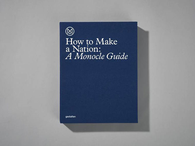『The How To Make a Nation : A Monocle Guide』